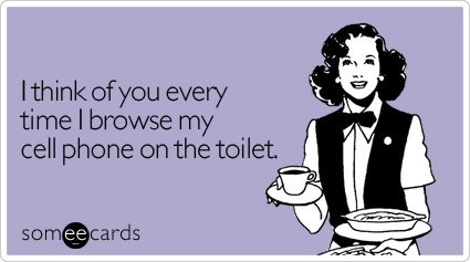SomeEcard Thinking of you on the toilet