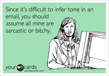 hilarious-someecards-tone-in-email