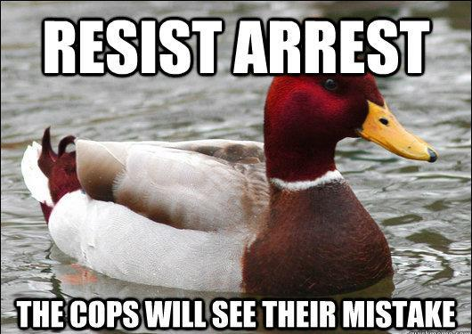 Resisting Arrest Advice