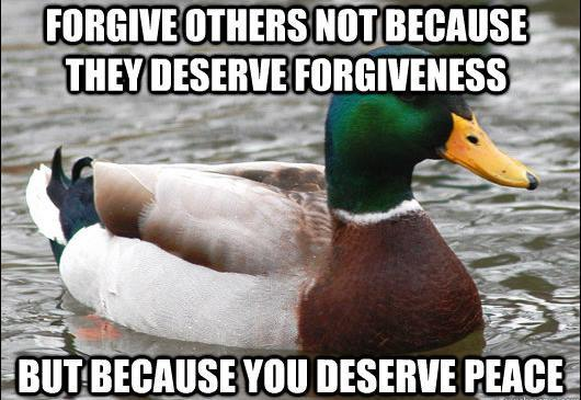 Actual Advice Mallard On Forgiving Others