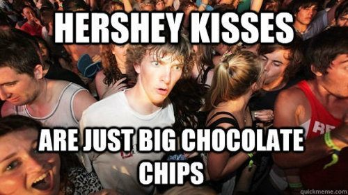 Sudden Clarity Clarence Meme Hershey Kisses