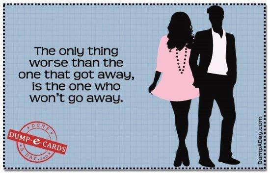 best-dump-ecards-one-who-wont-go-away
