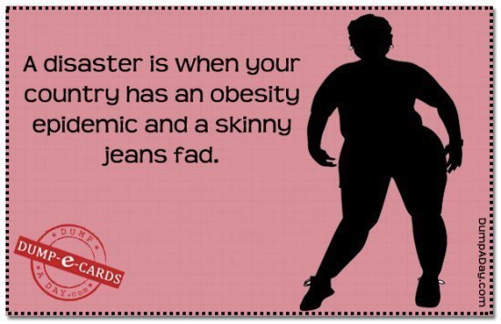best-dump-ecards-skinny-jeans