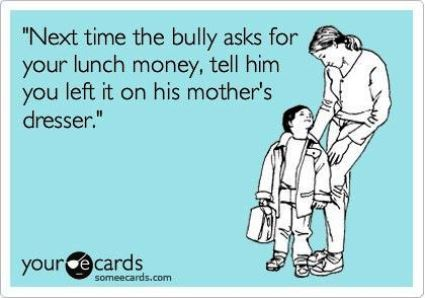 Someecards How To Deal With Bullies