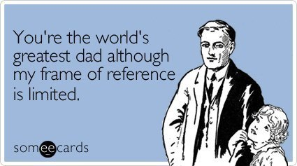 Greatest Dad Someecard