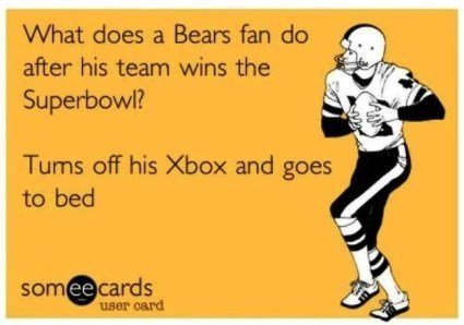 Bears Win The Super Bowl SomeEcard