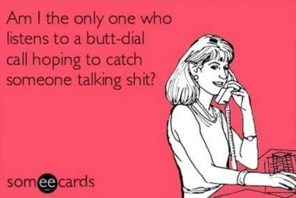Butt Dial SomeEcard