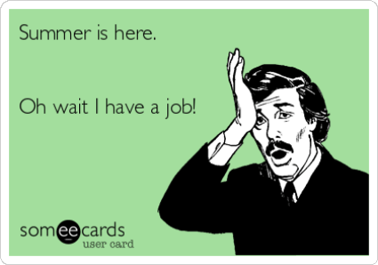 http://runt-of-the-web.com/wordpress/wp-content/uploads/2013/06/someecards-work-summer.png