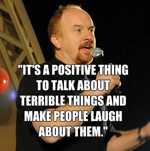 Louis CK On Laughing At Terrible Things
