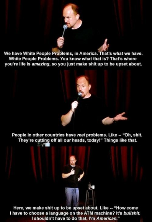 Funny Louis CK Quotes On White People Problems