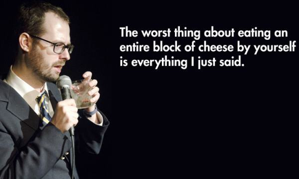 Hilarious Stand Up Quotes Block Of Cheese