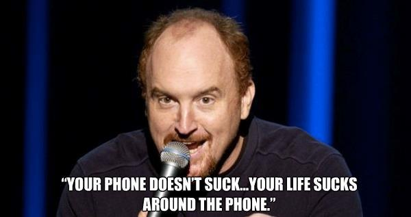 Louis CK Quotes Phones