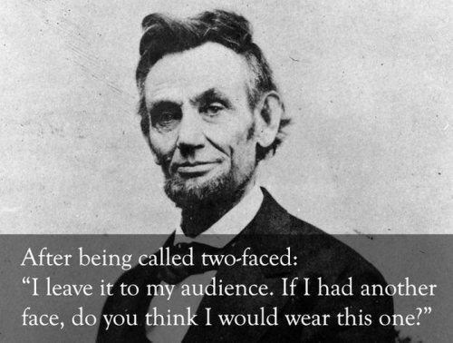 Abraham Lincoln On Being Two Faced