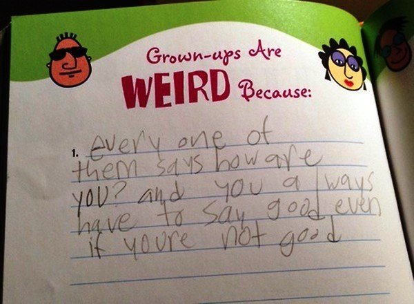 Grown Ups Are Weird Because