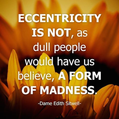 Eccentricity And Madness Quotes