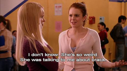 Funny Mean Girls Quotes Crack