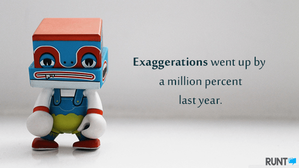 Exaggerations