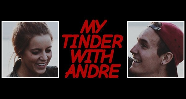 Tinder With Andre Featured