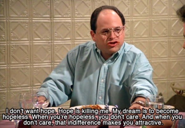 George Costanza Quotes On Hope