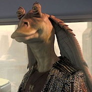 You Are: Jar Jar Binks