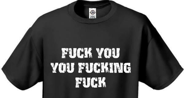 Fuck You T Shirt