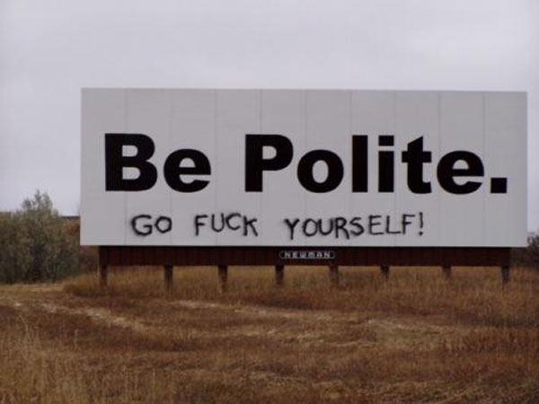 Be Polite Horrible Graffiti