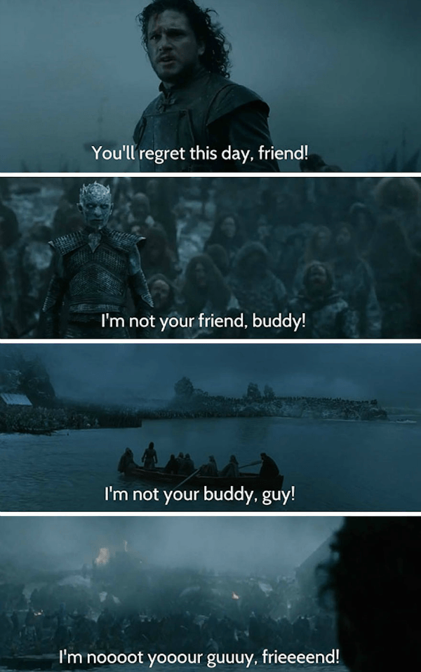 Buddy Friend Jon Snow