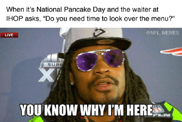 lynch pancakes ihop 41 football memes that are way more fun than watching the games