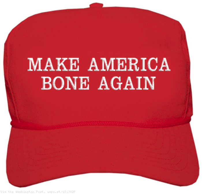 Make America Bone Again