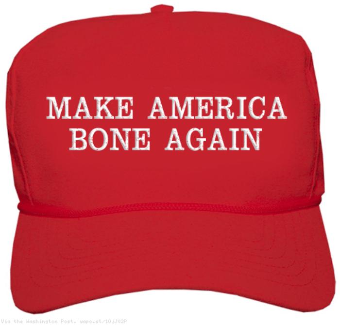 Make America Bone Again