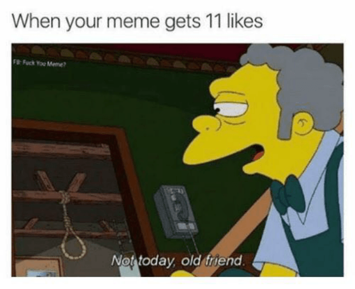 Not Today Old Friend