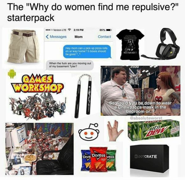 Funny Starter Packs Repulsive To Women