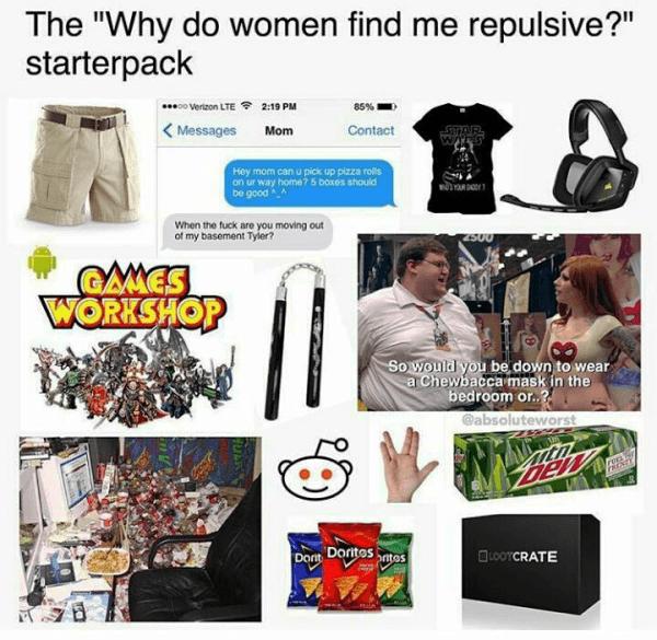 Funny Starter Packs Repulsive To Women