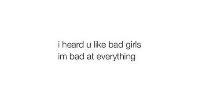 Bad At Everything