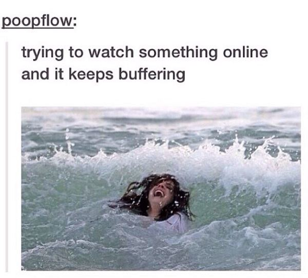 It Keeps Buffering