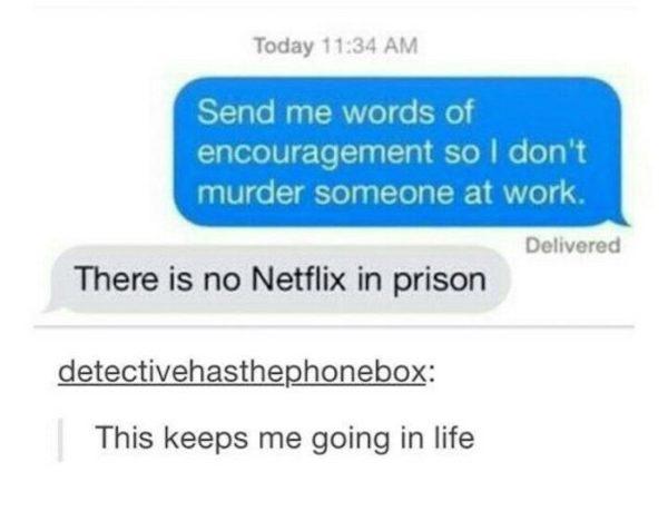 No Netflix In Prison