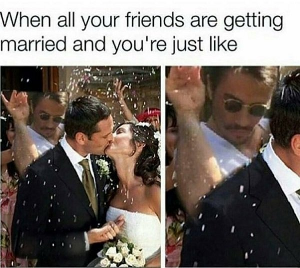 When All Your Friends Are Getting Married