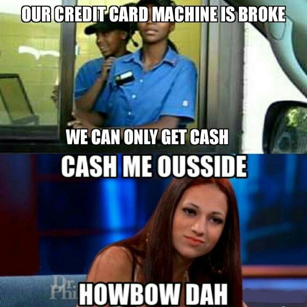 No Credit Cash Me Ousside Memes
