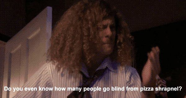 Pizza Shrapnel Funny Workaholics Quotes
