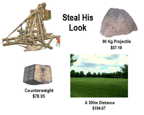 Steal His Look Trebuchet