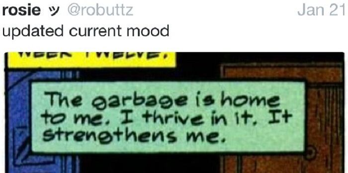 The Garbage Is Home To Me