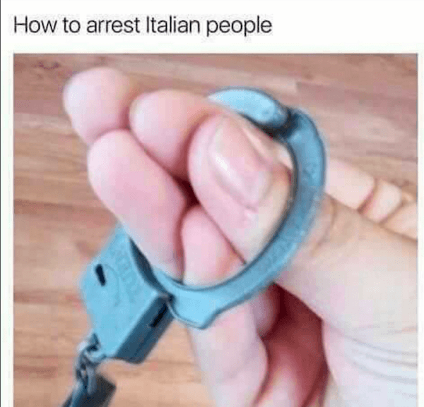handcuffs 32 italian memes that will make you start talking with your hands