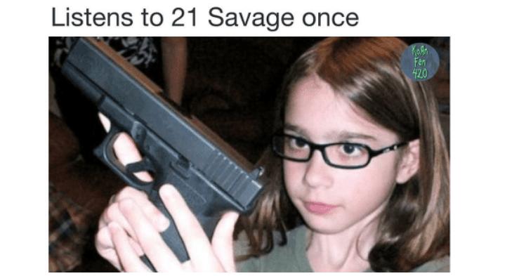 Listens To 21 Savage Once Meme