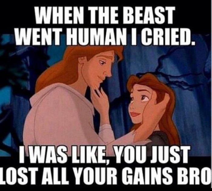 You Lost Your Gains Beauty And The Beast Memes