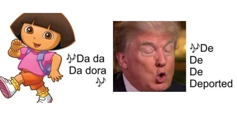 Da Da Dora Trump Memes