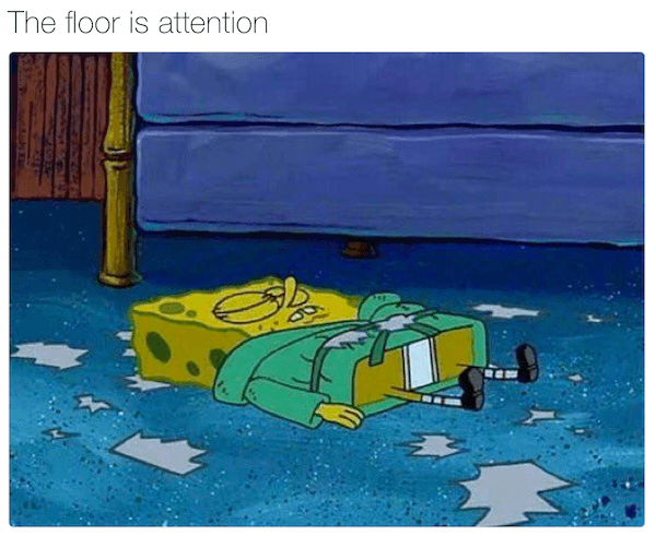 The Floor Is Memes Attention