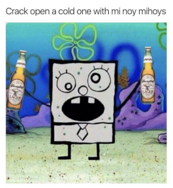 Cold One Mi Hoy Mihoys