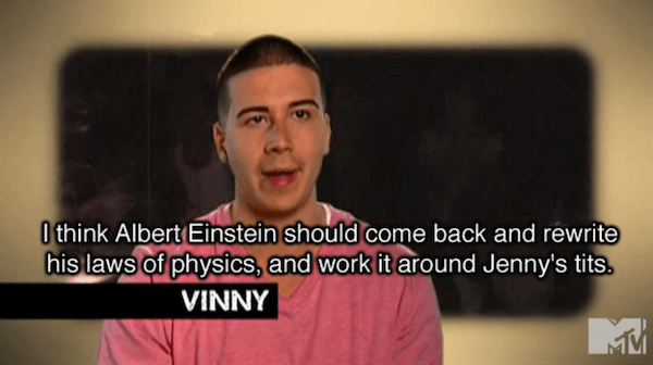 Jersey Shore Quotes Vinny Einstein
