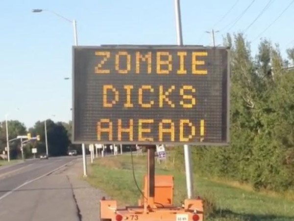 Hacked Electronic Road Signs Zombie Dicks