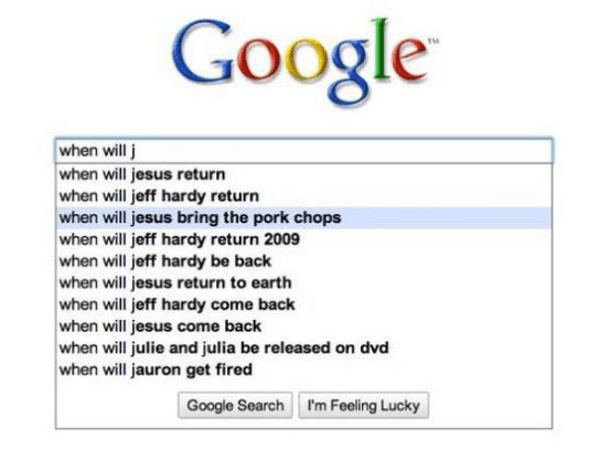 Ridiculously Funny Google Autocompletes